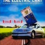 FROM DEATH TO RESURRECTION: Who Killed the Electric Car? and the Revenge of the Electric Car