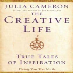 Julia Cameron The Creative Life