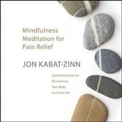 Jon Kabat-Zinn Mindfulness Meditation for Pain Relief audio
