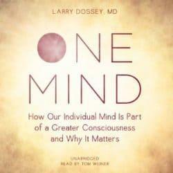 Larry Dossey One Mind audio