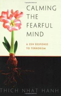 Calming the Fearful Mind (Thich Nhat Hanh)