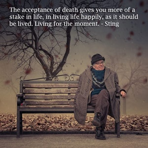 Acceptance of death - quotation by Sting