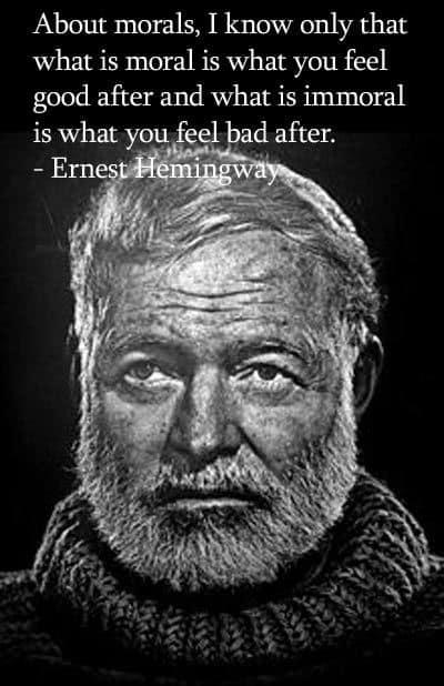 Ernest Hemingway - morals quote