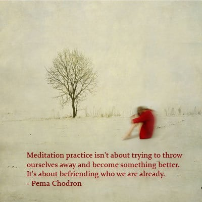 Meditation quotations by Pema Chodron