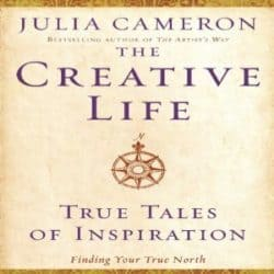 Julia Cameron The Creative Life