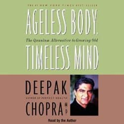 Deepak Chopra Ageless Body, Timeless Mind audio