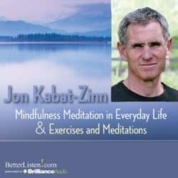Jon Kabat-Zinn Mindfulness Meditation in Everyday Life audio