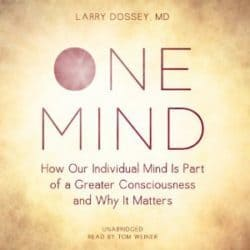 Larry Dossey One Mind audio
