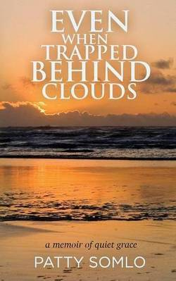 Front cover - Even When Trapped Behind Clouds book review