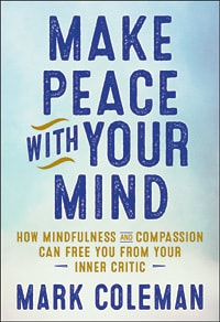 Front cover of Make Peace With Your Mind - The joke's on you