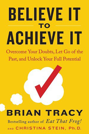 Front cover of Believe It to Achieve It book - Build trust through conversation