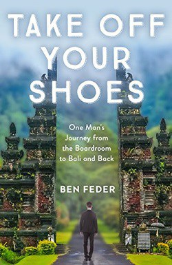 Front cover of Take Off Your Shoes by Ben Feder - Take off your shoes
