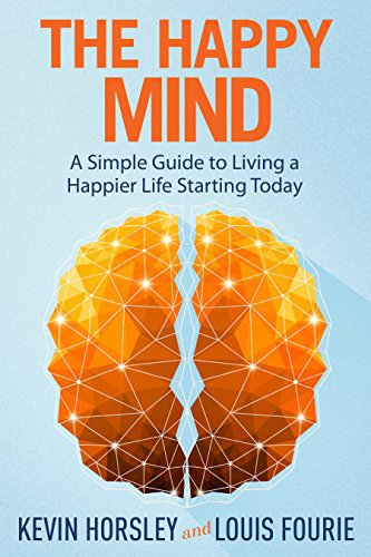 Front cover of book The Happy Mind - The ingredients of unhappiness