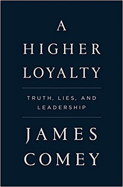 Front cover of A Higher Loyalty by James Comey - A higher loyalty
