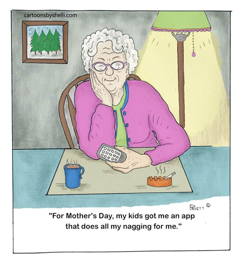Cartoon of mother saying her kids got her an app for Mother's Day that does her nagging for her - A nagging app for mothers