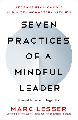 Front cover of Seven Practices of a Mindful Leader - Meditate on your pain
