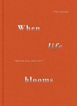 """Front cover of When life blooms - """"Because it's there"""""""