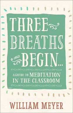 Front cover of Three Breaths and Begin - Meditation club